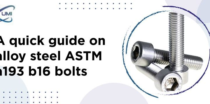 A quick guide on alloy steel ASTM a193 b16 bolts