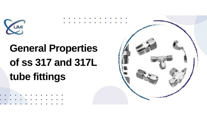 General Properties of ss 317 and 317l tube fittings