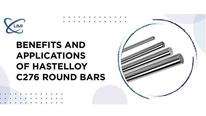 Benefits and Applications of Hastelloy C276 Round Bars